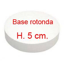BASE ROTONDA ALTEZZA 5 cm.